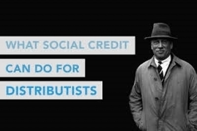 What Social Credit Can Do for Distributists