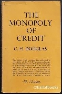 What is the 'Monopoly of Credit'?