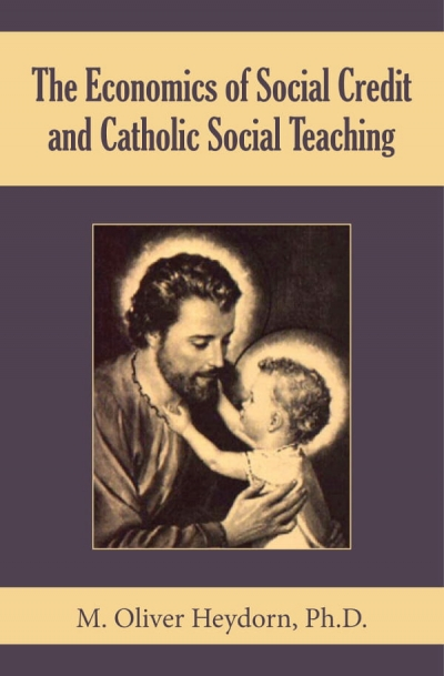 The Economics of Social Credit and Catholic Social Teaching